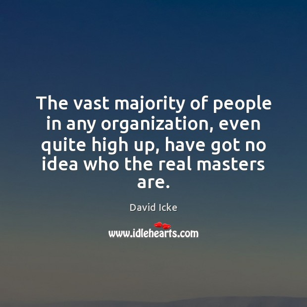 Image, The vast majority of people in any organization, even quite high up,