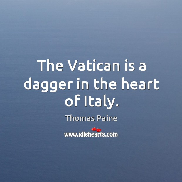 Image, The vatican is a dagger in the heart of italy.