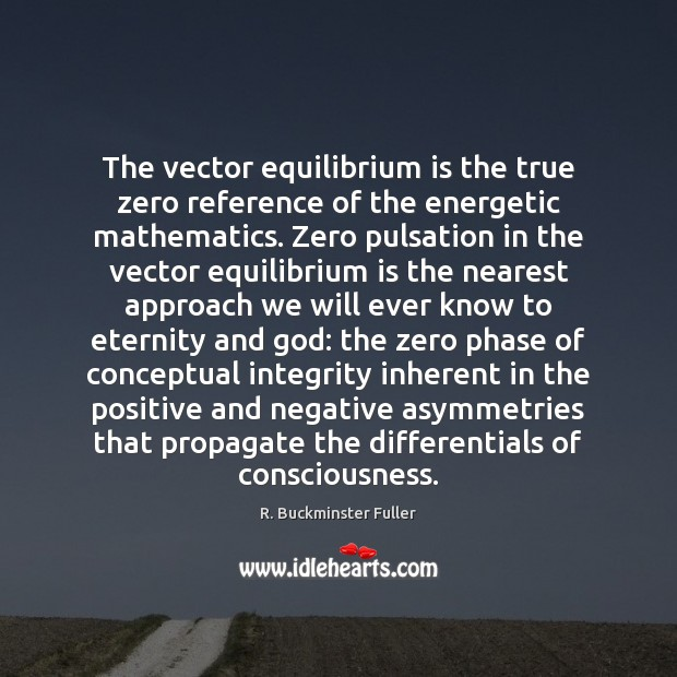 Image, The vector equilibrium is the true zero reference of the energetic mathematics.