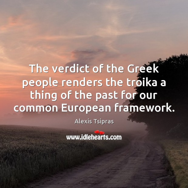 The verdict of the Greek people renders the troika a thing of Image