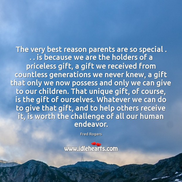 Image, The very best reason parents are so special . . . is because we are
