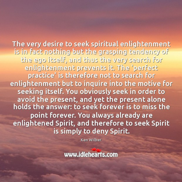 The very desire to seek spiritual enlightenment is in fact nothing but Image