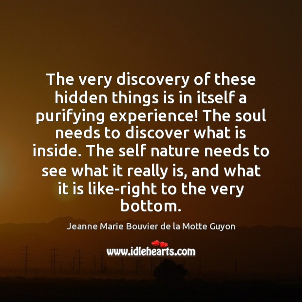 The very discovery of these hidden things is in itself a purifying Image