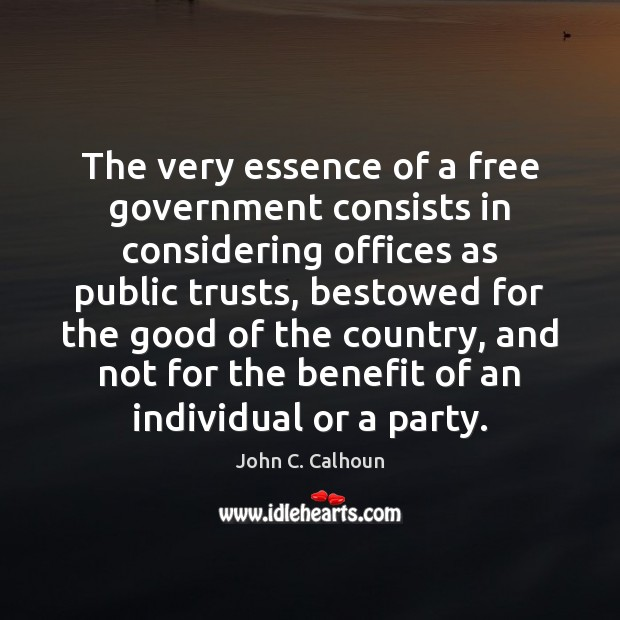 The very essence of a free government consists in considering offices as Image
