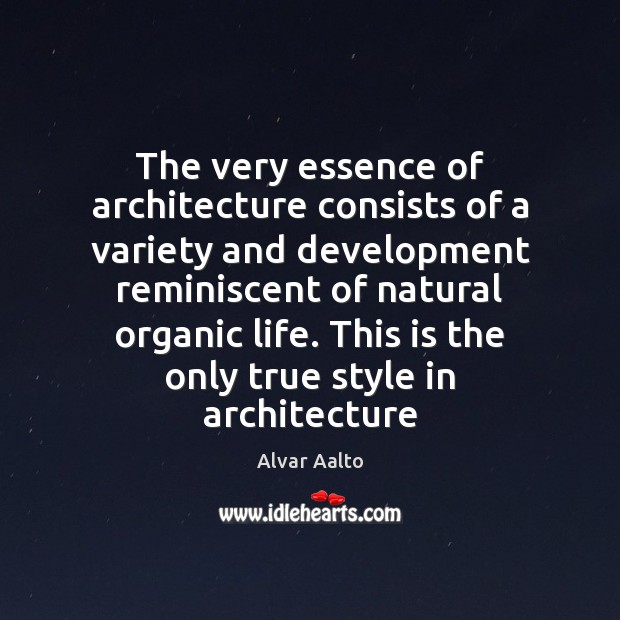 Image, The very essence of architecture consists of a variety and development reminiscent