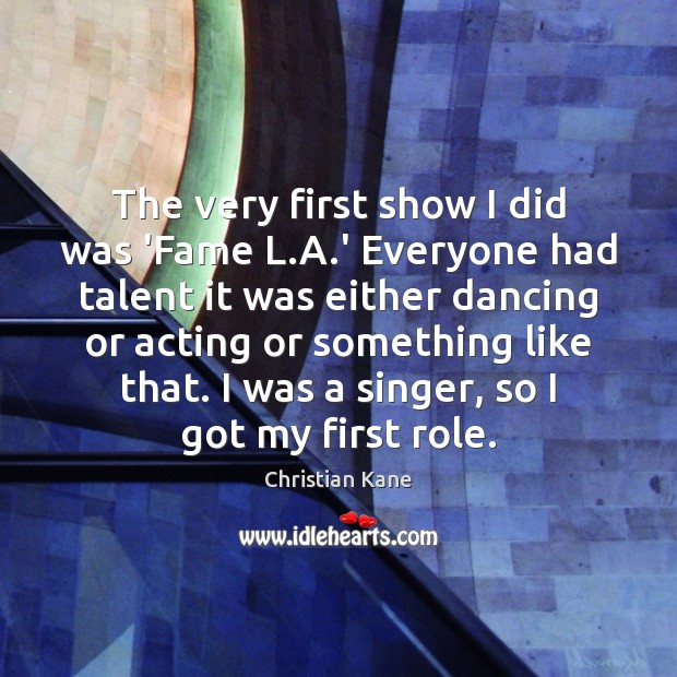 The very first show I did was 'Fame L.A.' Everyone Image