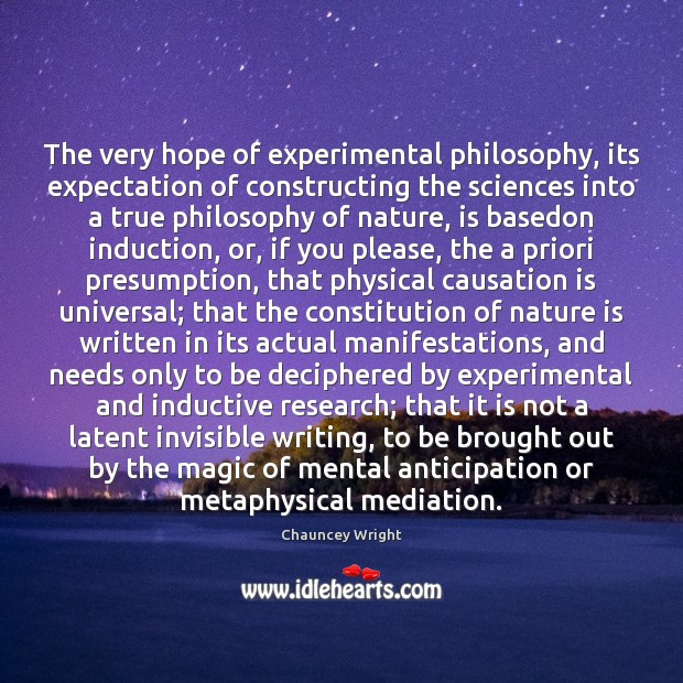The very hope of experimental philosophy, its expectation of constructing the sciences Image