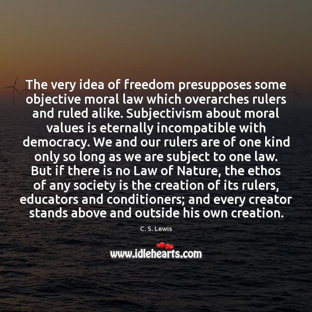 Image, The very idea of freedom presupposes some objective moral law which overarches