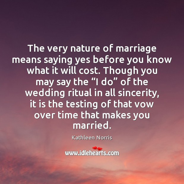 The very nature of marriage means saying yes before you know what Image