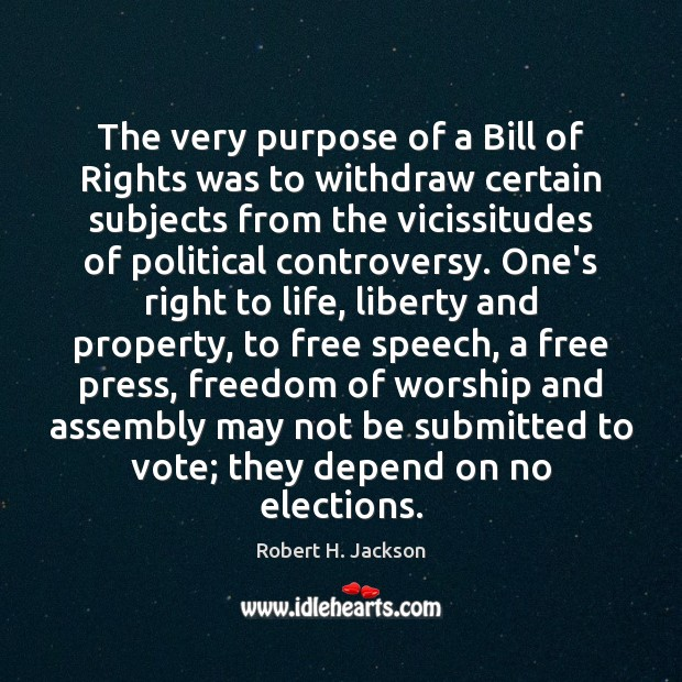 The very purpose of a Bill of Rights was to withdraw certain Image