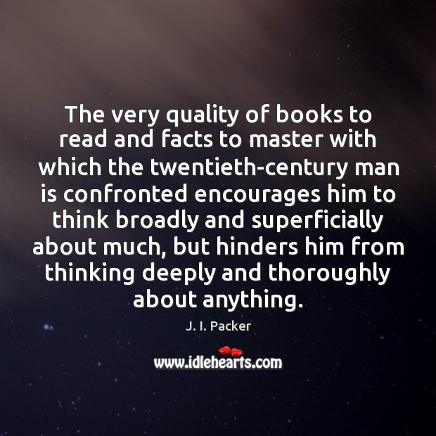 The very quality of books to read and facts to master with J. I. Packer Picture Quote