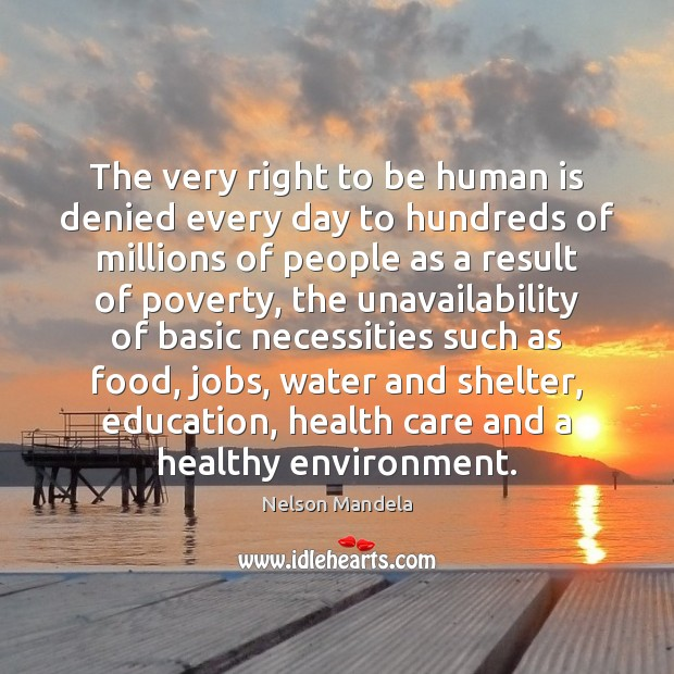 The very right to be human is denied every day to hundreds Image