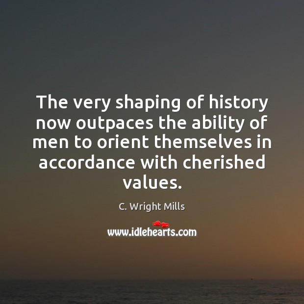 The very shaping of history now outpaces the ability of men to Image