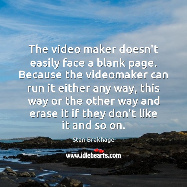 The video maker doesn't easily face a blank page. Because the videomaker Image