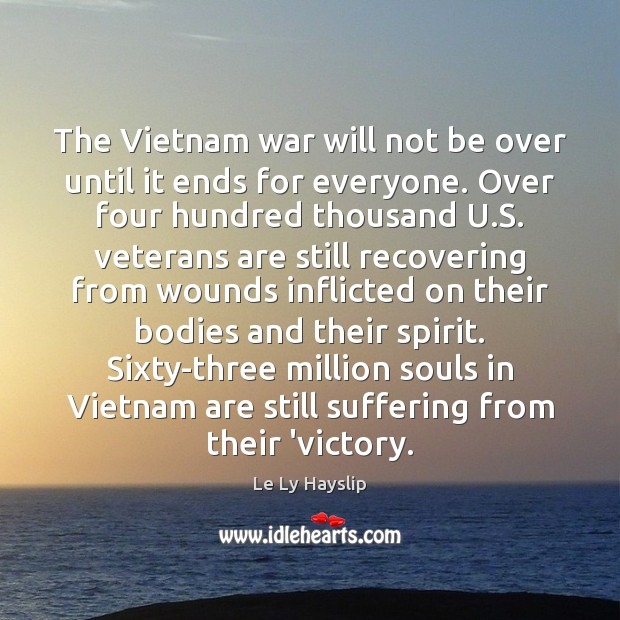 The Vietnam war will not be over until it ends for everyone. Image