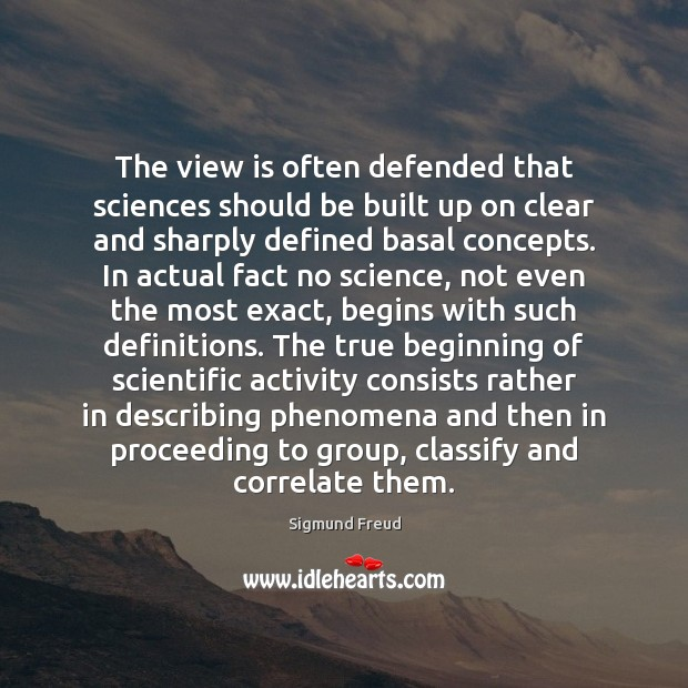 The view is often defended that sciences should be built up on Image