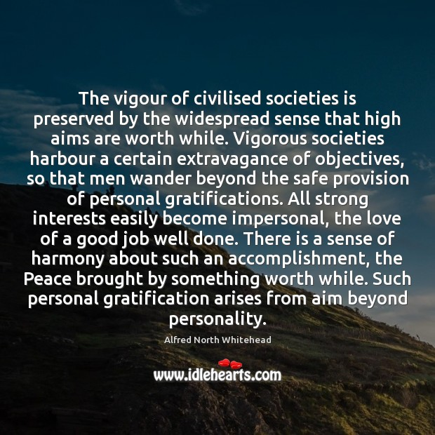Image, The vigour of civilised societies is preserved by the widespread sense that