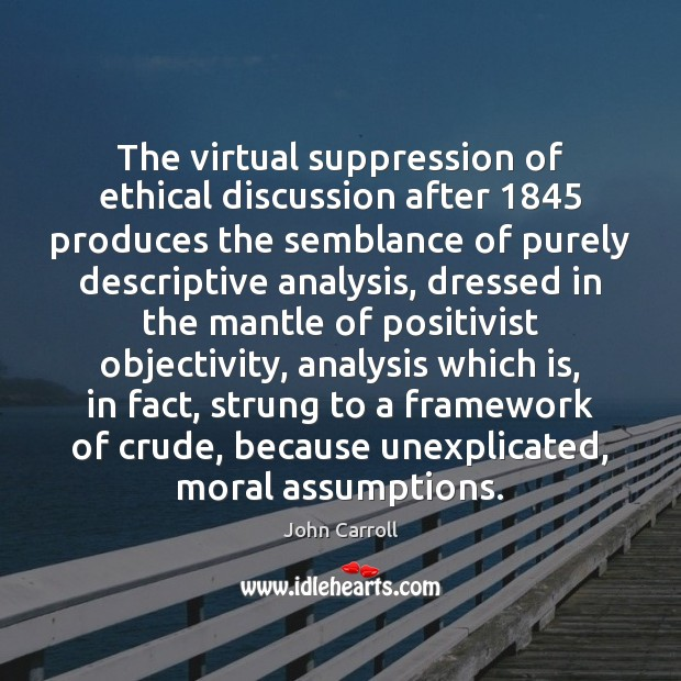 Image, The virtual suppression of ethical discussion after 1845 produces the semblance of purely