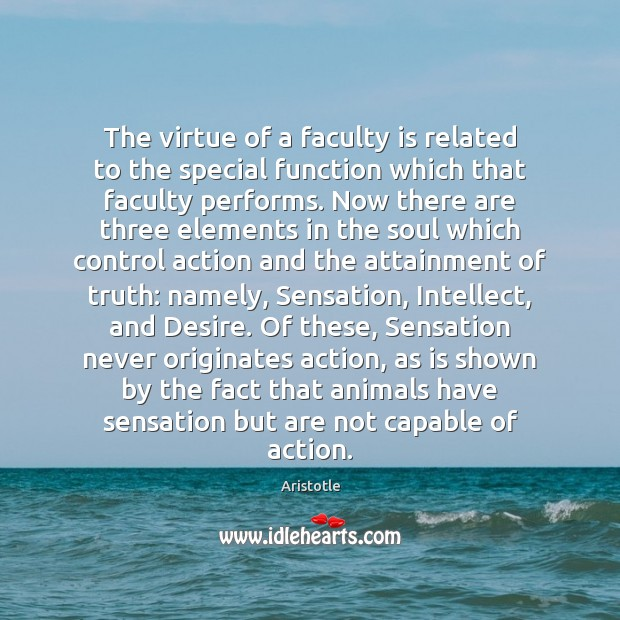 The virtue of a faculty is related to the special function which Image