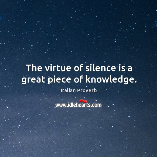 Image, The virtue of silence is a great piece of knowledge.