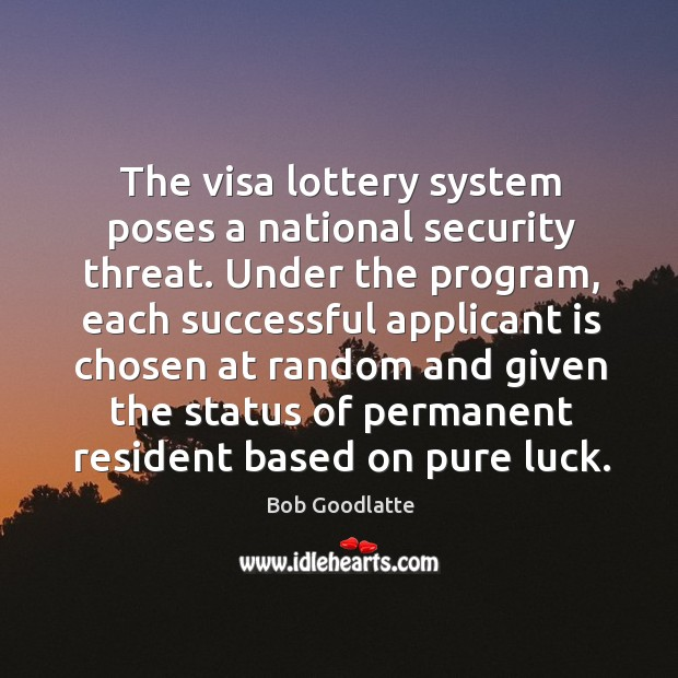 Image, The visa lottery system poses a national security threat. Under the program, each successful
