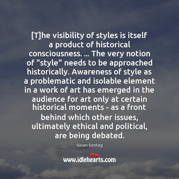 [T]he visibility of styles is itself a product of historical consciousness. … Image
