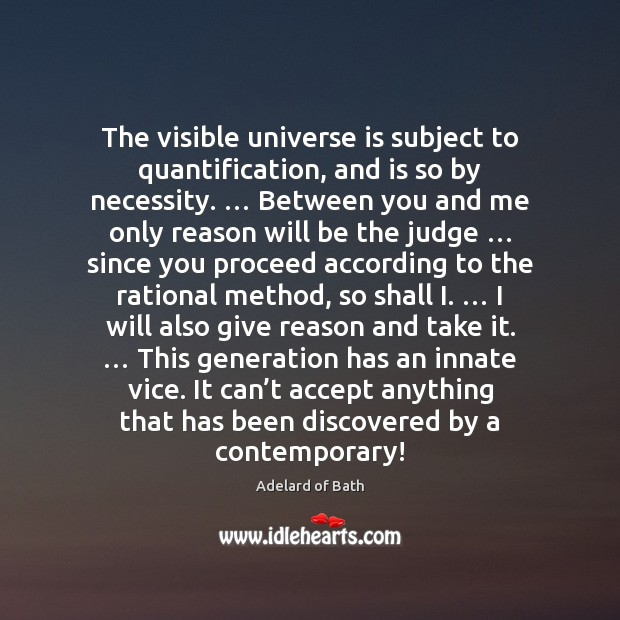 Image, The visible universe is subject to quantification, and is so by necessity. …