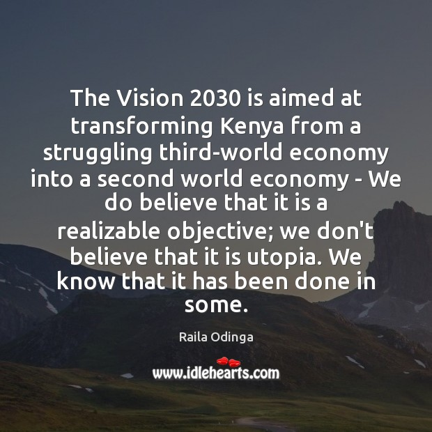 The Vision 2030 is aimed at transforming Kenya from a struggling third-world economy Image
