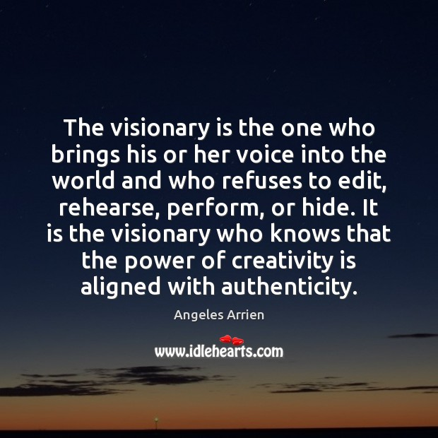 Image, The visionary is the one who brings his or her voice into