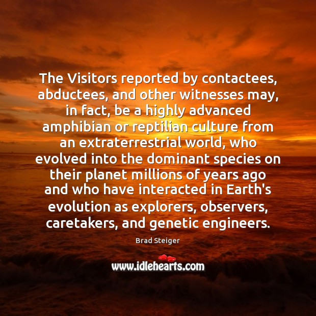 The Visitors reported by contactees, abductees, and other witnesses may, in fact, Image