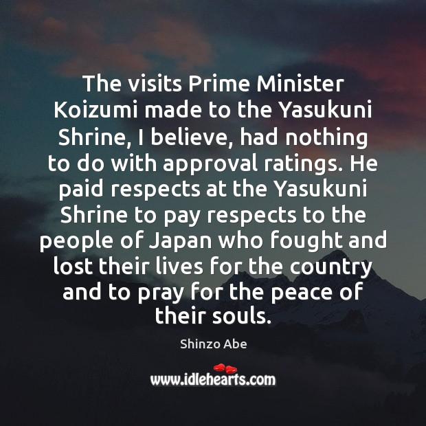 The visits Prime Minister Koizumi made to the Yasukuni Shrine, I believe, Image