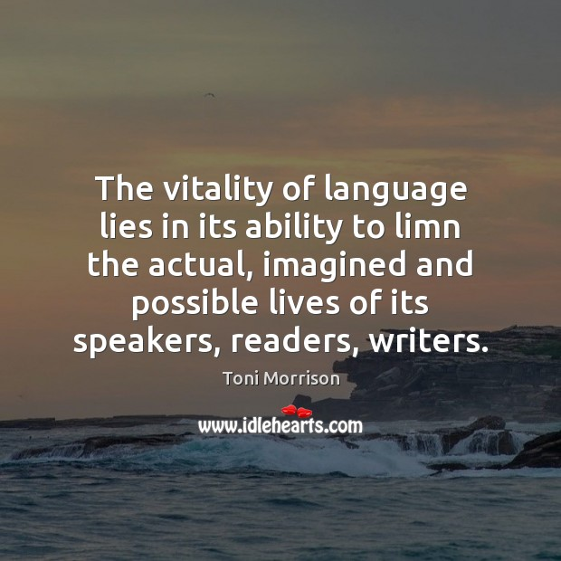 The vitality of language lies in its ability to limn the actual, Image