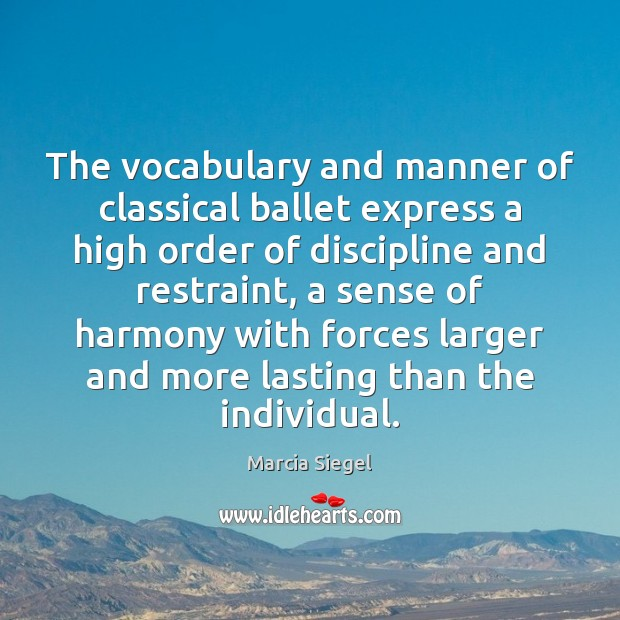 Image, The vocabulary and manner of classical ballet express a high order of