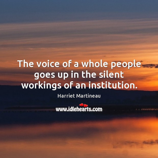 Image, The voice of a whole people goes up in the silent workings of an institution.