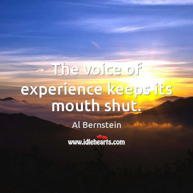 The voice of experience keeps its mouth shut. Image