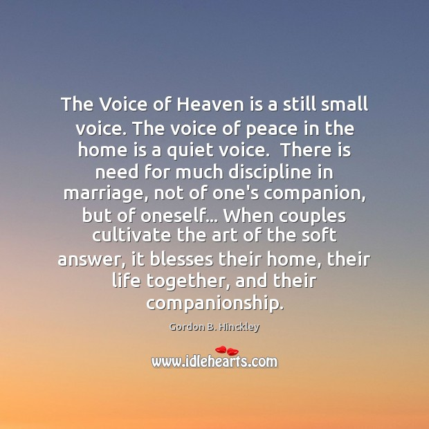 The Voice of Heaven is a still small voice. The voice of Image