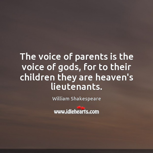 Image, The voice of parents is the voice of gods, for to their