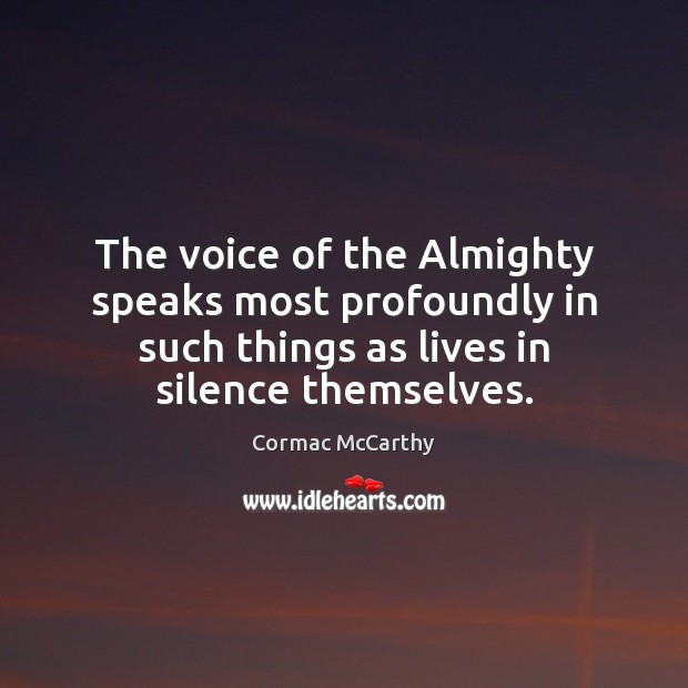 The voice of the Almighty speaks most profoundly in such things as Image
