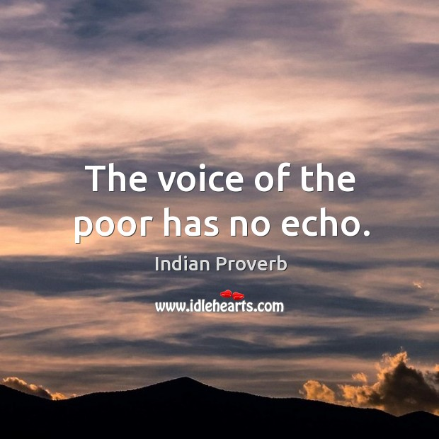 The voice of the poor has no echo. Image
