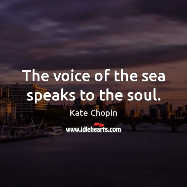 Image, The voice of the sea speaks to the soul.