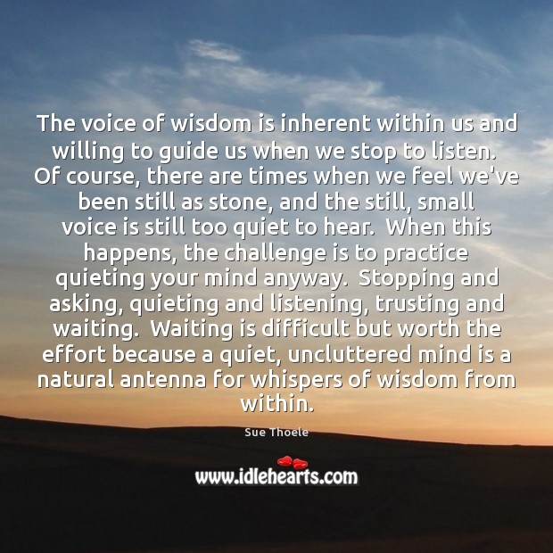 The voice of wisdom is inherent within us and willing to guide Image