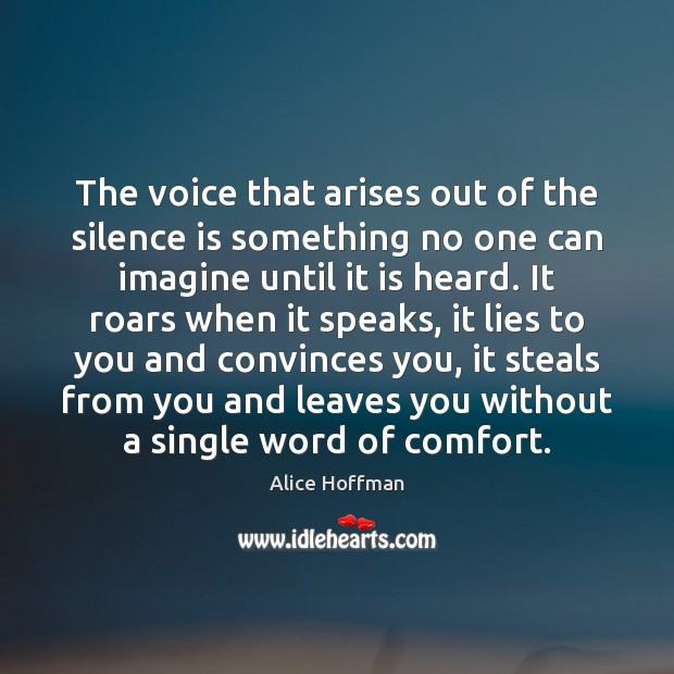 Image, The voice that arises out of the silence is something no one