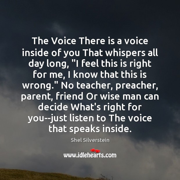 The Voice There is a voice inside of you That whispers all Image