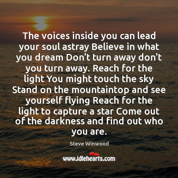 The voices inside you can lead your soul astray Believe in what Image
