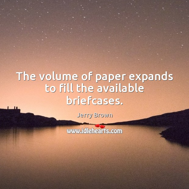 The volume of paper expands to fill the available briefcases. Image