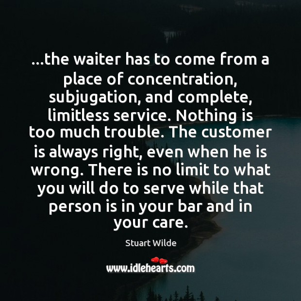 …the waiter has to come from a place of concentration, subjugation, and Image