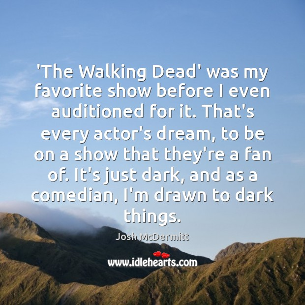 'The Walking Dead' was my favorite show before I even auditioned for Image