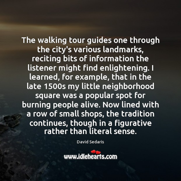 The walking tour guides one through the city's various landmarks, reciting bits Image