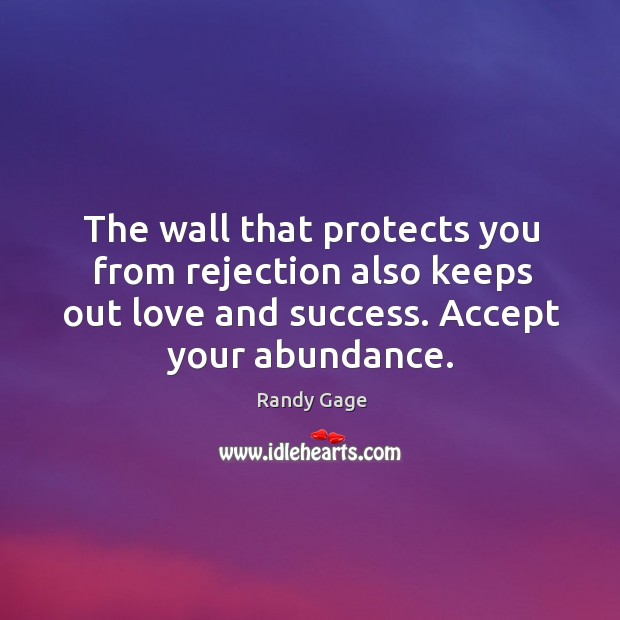 The wall that protects you from rejection also keeps out love and Image