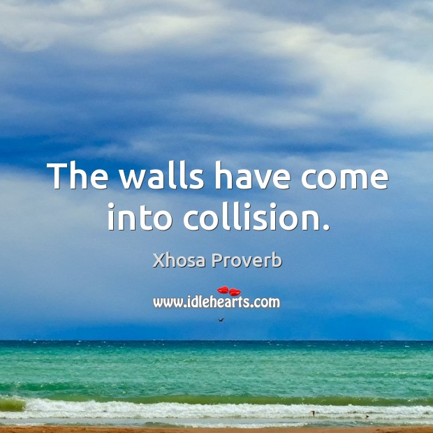 Image, The walls have come into collision.